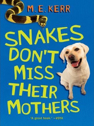 Snakes Dont Miss Their Mothers