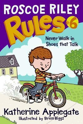 Roscoe Riley Rules #6: Never Walk in Shoes That Talk