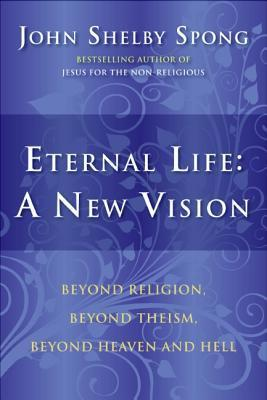 Eternal Life: A New Vision