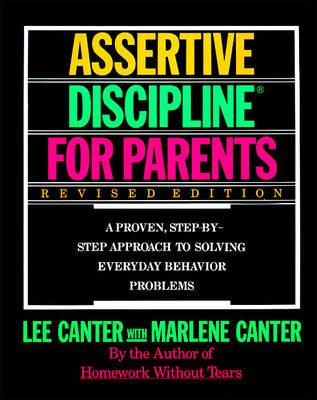 Lee Canter's Assertive Discipline for Parents