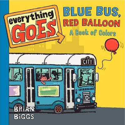 Everything Goes: Blue Bus, Red Balloon