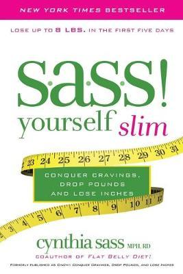 S.A.S.S. Yourself Slim  Conquer Cravings, Drop Pounds, and Lose Inches