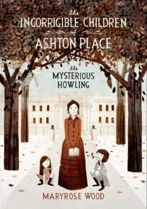 The Incorrigible Children of Ashton Place: Book I