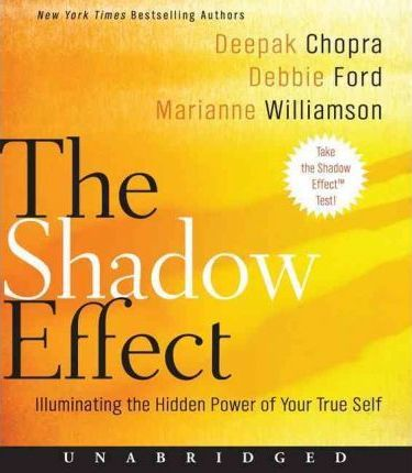 The Shadow Effect Unabridged CD: Illuminating the Hidden Power of Your True Self