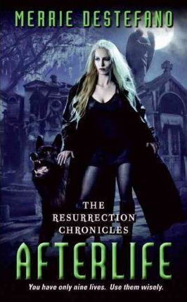 Afterlife : The Resurrection Chronicles