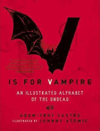 V Is for Vampire  An Illustrated Alphabet of the Undead