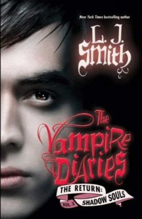 The Vampire Diaries: The Return: Shadow Souls (International Edition)