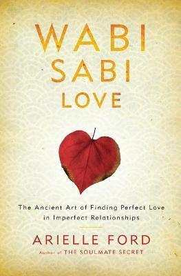 Astrosadventuresbookclub.com Wabi Sabi Love : The Ancient Art of Finding Perfect Love in Imperfect Relationships Image