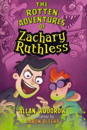The Rotten Adventures of Zachary Ruthless: No. 1
