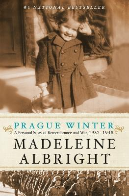 Prague Winter : A Personal Story of Remembrance and War, 1937-1948