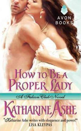 How to be a Proper Lady: No. 2