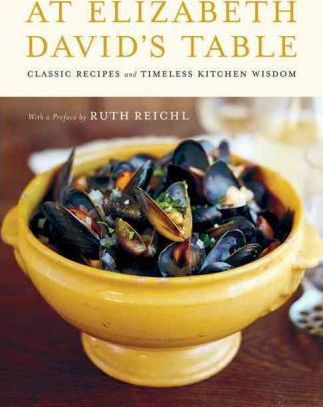 At Elizabeth David's Table : Classic Recipes and Timeless Kitchen Wisdom
