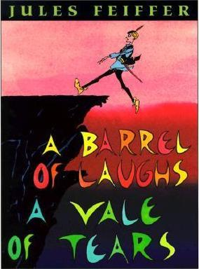 A Barrel of Laughs, a Vale of Tears