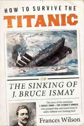 How to Survive the Titanic