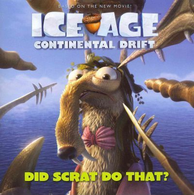 Ice Age: Continental Drift: Did Scrat Do That?
