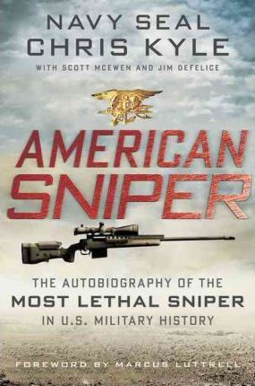 Military History The Autobiography of the Most Lethal Sniper in U.S American Sniper