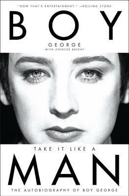 Take It Like a Man : The Autobiography of Boy George
