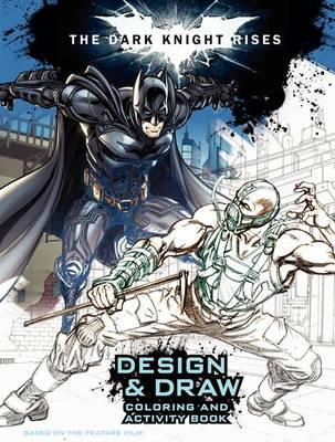 The Dark Knight Rises: Design and Draw