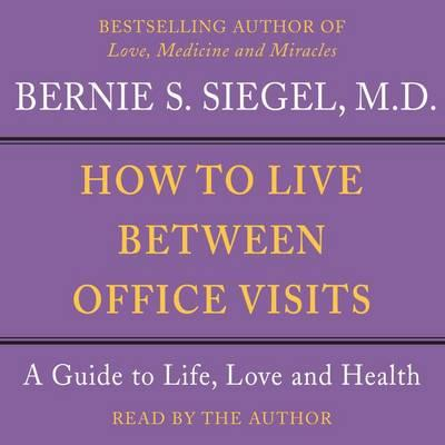 How to Live Between Office Visits