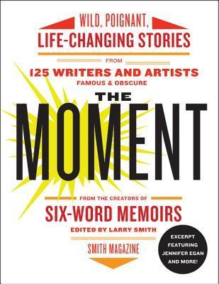 Excerpt from the Moment: Jennifer Egan and More