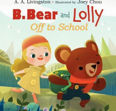 B. Bear and Lolly: Off to School