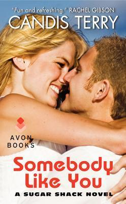 Somebody Like You (A Sugar Shack Novel)