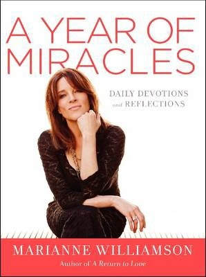 A Year of Miracles : Daily Devotions and Reflections