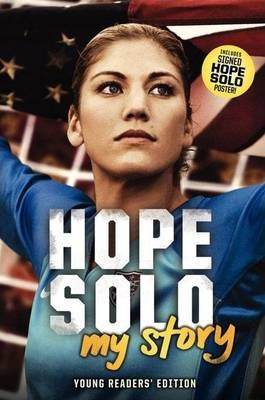 Hope Solo  My Story (Young Readers Edition)