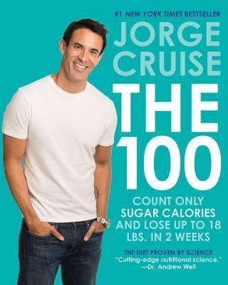 The 100 : Count ONLY Sugar Calories and Lose Up to 18 Lbs. in 2 Weeks