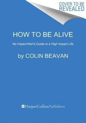 How to Be Alive