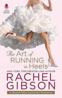 The Art of Running in Heels : A Chinooks Hockey Team Novel
