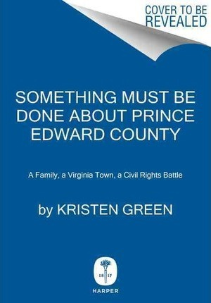Something Must Be Done about Prince Edward County