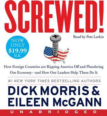 Screwed! Unabridged Low Price CD:How China, Russia, the EU, and Other Foreign Countries Screw the United States, How Our Own Leaders Help Them