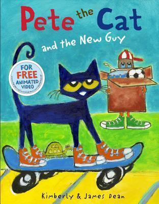 Pete the Cat and the New Guy : Kimberly Dean : 9780062275615