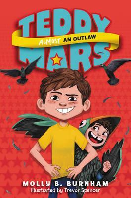 Teddy Mars Book #3: Almost an Outlaw