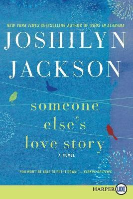 Someone Else's Love Story (Large Print)