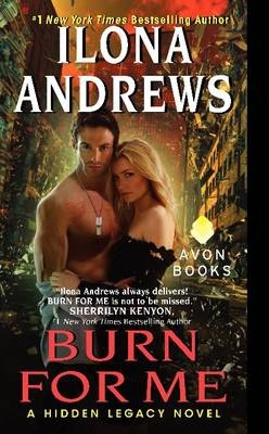 Burn for Me : A Hidden Legacy Novel