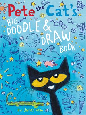 Pete the Cat\'s Big Doodle and Draw Book : James Dean : 9780062304421