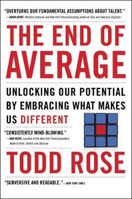 The End of Average : How We Succeed in a World That Values Sameness