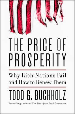 The Price of Prosperity : Why Rich Nations Fail and How to Renew Them