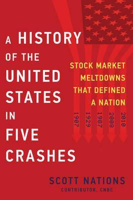 A History Of The United States In Five Crashes  Stock Market Meltdowns That Defined a Nation