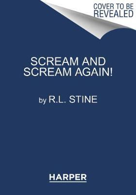 Scream and Scream Again!