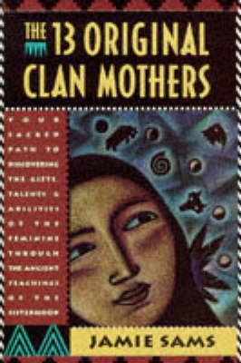 The 13 Original Clan Mothers