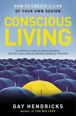 Conscious Living : Finding Joy in the Real World