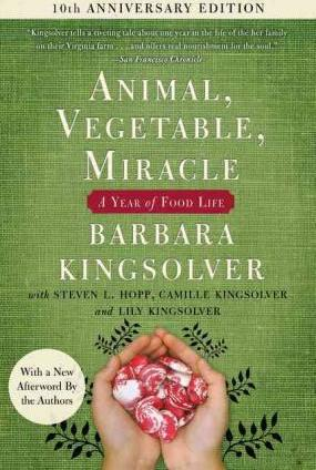 Animal, Vegetable, Miracle - Tenth Anniversary Edition : A Year of Food Life