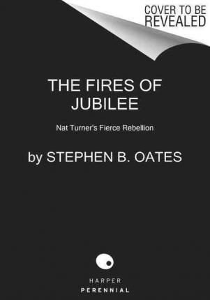 an analysis of the fight for civil rights in the fires of jubilee by stephen oates Oates, stephen b the fires of jubilee nat turner's fierce rebellion new york: harper perennial, 1990 print.