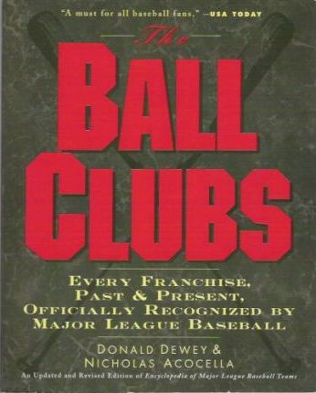 The Ball Clubs  Every Franchise, Past and Present, Officially Recognized by Major League Baseball