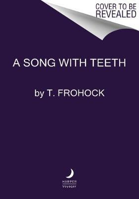 A Song with Teeth