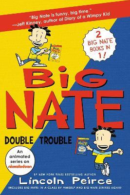 Big Nate Double Trouble  In a Class  Himself and Strikes Again