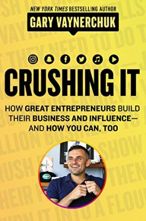 Crushing It! : How Great Entrepreneurs Build Business and Influence - andHow You Can, Too thumbnail